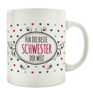 TASSE Kaffeebecher FÜR DIE BESTE SCHWESTER DER WELT...