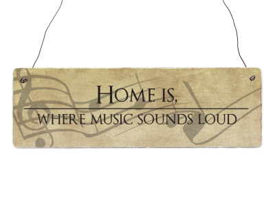 Holzschild Dekoschild HOME IS WHERE * MUSIC SOUNDS LOUD * Hobby Musik Geschenk