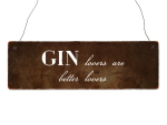 Holzschild Dekoschild GIN LOVERS ARE BETTER LOVERS Spruch...