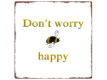 20x20cm METALLSCHILD Türschild DONT WORRY BE HAPPY Biene...