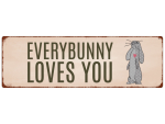 METALLSCHILD Blechschild EVERYBUNNY LOVES YOU Ostern...