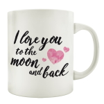 TASSE Kaffeebecher I LOVE YOU TO THE MOON AND BACK Liebe...