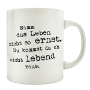 TASSE Kaffeebecher NIMM DAS LEBEN NICHT SO ERNST Spruch Geschenk Lustig Shabby