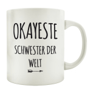 TASSE Kaffeebecher OKAYESTE SCHWESTER DER WELT Geschenk...