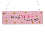 Holzschild Shabby HAPPY WIFE HAPPY LIFE lustig Spruch...