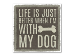 8 Magnete 70x70mm LIFE IS JUST BETTER WITH MY DOG Hund...