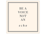 20x20cm METALLSCHILD Türschild BE A VOICE NOT AN ECHO...