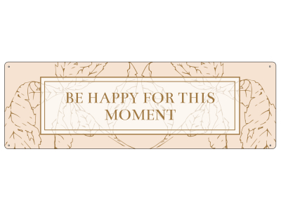 METALLSCHILD Blechschild BE HAPPY FOR THIS MOMENT Lächeln Lachen Motivation GOLDEN BERRY