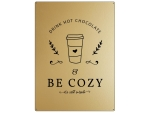 30x22cm GOLD Wandschild DRINK HOT CHOCOLATE & BE COZY...