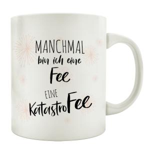 TASSE Kaffeebecher MANCHMAL BIN ICH EINE FEE EINE...