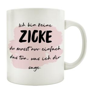TASSE Kaffeetasse mit Spruch ICH BIN KEINE ZICKE Kollegin...