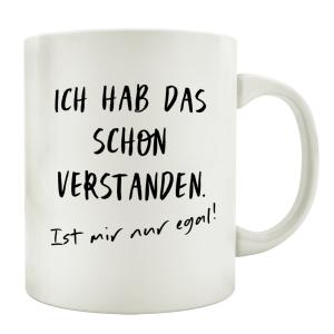 TASSE Kaffeetasse mit Spruch ICH HAB DAS SCHON VERSTANDEN...