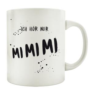 TASSE Kaffeetasse mit Spruch ICH HÖR NUR MIMIMI...