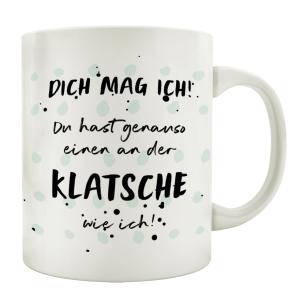 TASSE Kaffeetasse mit Spruch DICH MAG ICH DU HAST GENAUSO...