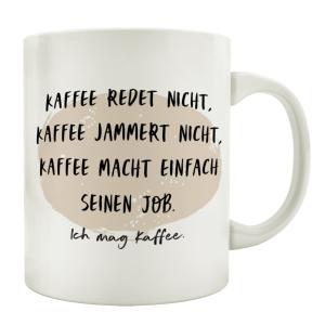 TASSE Kaffeetasse mit Spruch KAFFEE REDET NICHT KAFFEE...