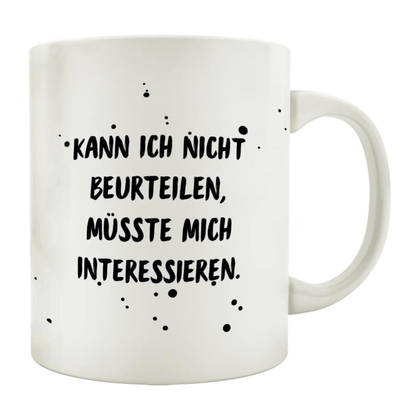 TASSE Kaffeetasse mit Spruch KANN ICH NICHT BEURTEILEN MÜSSTE MICH INTERESSIEREN Mann Frau Bürotasse