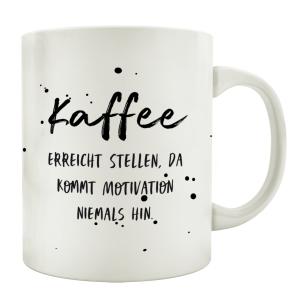 TASSE Kaffeetasse mit Spruch KAFFEE ERREICHT STELLEN DA...