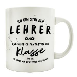 TASSE Kaffeetasse mit Spruch ICH BIN STOLZER LEHRER...