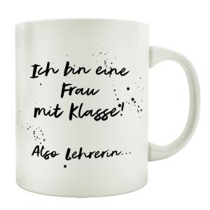 TASSE Kaffeetasse mit Spruch ICH BIN EINE FRAU MIT KLASSE...