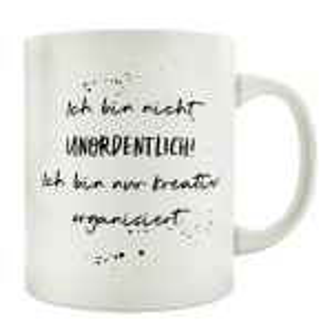 TASSE Kaffeetasse mit Spruch ICH BIN NICHT UNORDENTLICH...