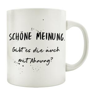 TASSE Kaffeetasse mit Spruch SCHÖNE MEINUNG GIBT ES...
