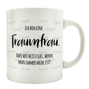 TASSE Kaffeetasse mit Spruch ICH BIN EINE TRAUMFRAU...