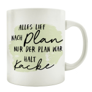 TASSE Kaffeetasse mit Spruch ALLES LIEF NACH PLAN NUR DER...