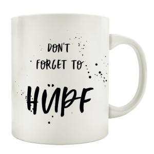 TASSE Kaffeetasse mit Spruch DONT FORGET TO HÜPF...