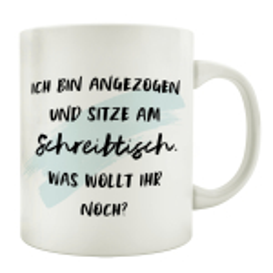 TASSE Kaffeetasse mit Spruch ICH BIN ANGEZOGEN UND SITZE...