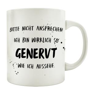 TASSE Kaffeetasse mit Spruch BITTE NICHT ANSPRECHEN ICH...