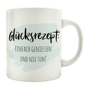 TASSE Kaffeetasse mit Spruch GLÜCKSREZEPT EINFACH...