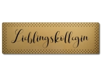 Interluxe GOLD Metallschild - Lieblingskollegin -...