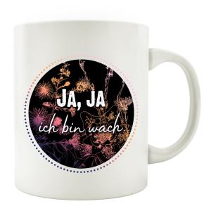 TASSE Kaffeebecher - ja ja, ich bin wach - Lieblingstasse...