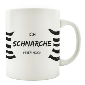 TASSE Kaffeebecher - Ich schnarche immer noch -...