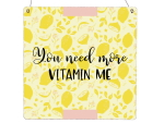 Interluxe Holzschild XL - You need more Vitamin Me -...