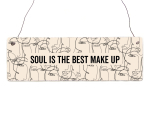 Interluxe Holzschild - Soul is the best Make Up -...