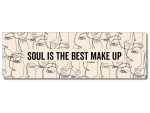 Interluxe Metallschild - Soul is the best makeup -...