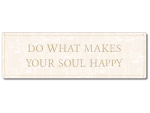 Interluxe Metallschild - Do what makes your soul happy -...