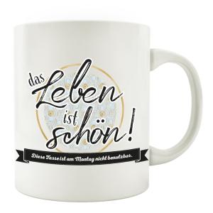 TASSE Kaffeebecher - Das Leben ist schön außer...