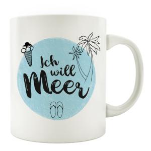 TASSE Kaffeebecher - Ich will Meer - Lieblingstasse,...