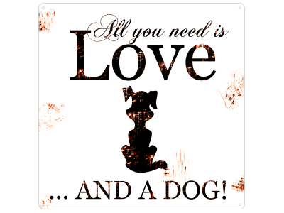 20x20CM Shabby METALLSCHILD Blechschild ALL YOU NEED IS LOVE AND A DOG Hund