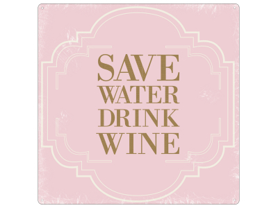 20x20CM Dekoschild METALL Blechschild SAVE WATER DRINK WINE Wein Vinothek