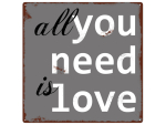 INTERLUXE 20x20cm METALLSCHILD ALL YOU NEED IS LOVE...