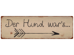 INTERLUXE METALLSCHILD Blechschild DER HUND WAR´S...