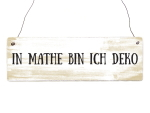 INTERLUXE Holzschild IN MATHE BIN ICH DEKO Lustig...