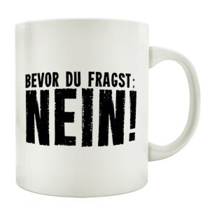 TASSE Kaffeebecher BEVOR DU FRAGST NEIN! Spruch INTERLUXE...