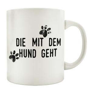 TASSE Kaffeebecher DIE MIT DEM HUND GEHT Spruch Geschenk...