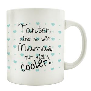 TASSE Kaffeebecher TANTEN SIND SO WIE MAMAS Spruch...