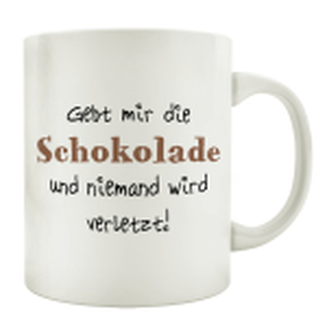 KAFFEEBECHER Tasse GEBT MIR DIE SCHOKOLADE Spruch Lustig...
