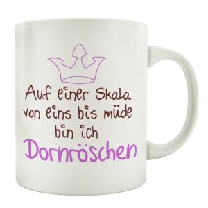 TASSE Kaffeebecher DORNRÖSCHEN Spruch Geschenk...
